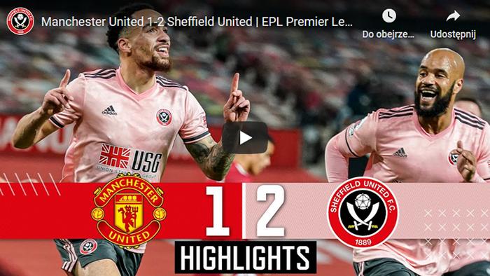 Manchester United Sheffield United 1-2 2020-2021 Premier League skrót meczu